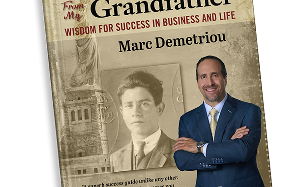 """Lessons From My Grandfather"" – New Book By Marc Demetriou  Release for Business and Life Success"